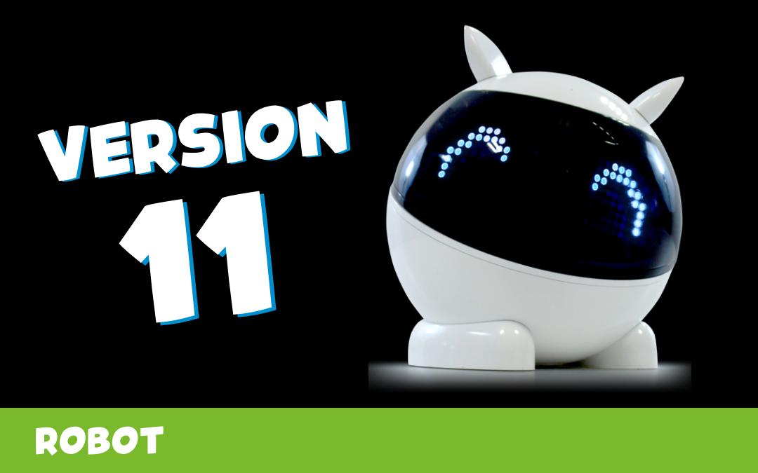 Version 11 du firmware du robot !