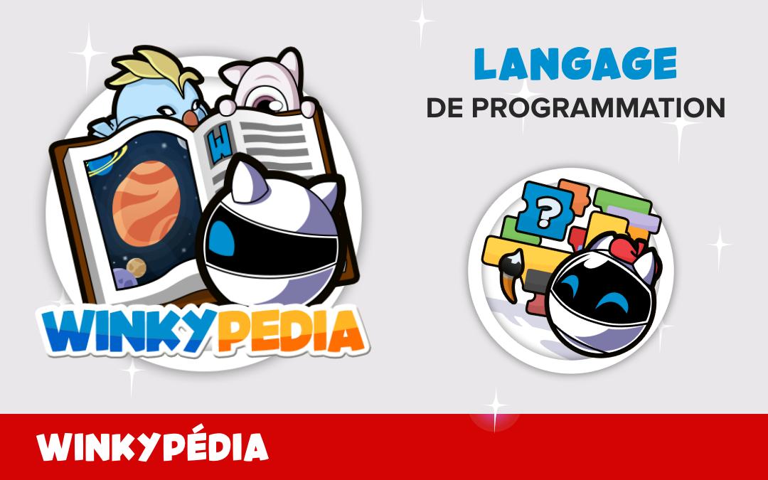 🤖 Définition du Winkypédia : Langage de programmation 📚